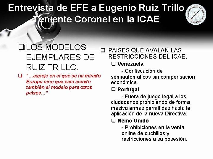 Entrevista de EFE a Eugenio Ruiz Trillo Teniente Coronel en la ICAE q LOS