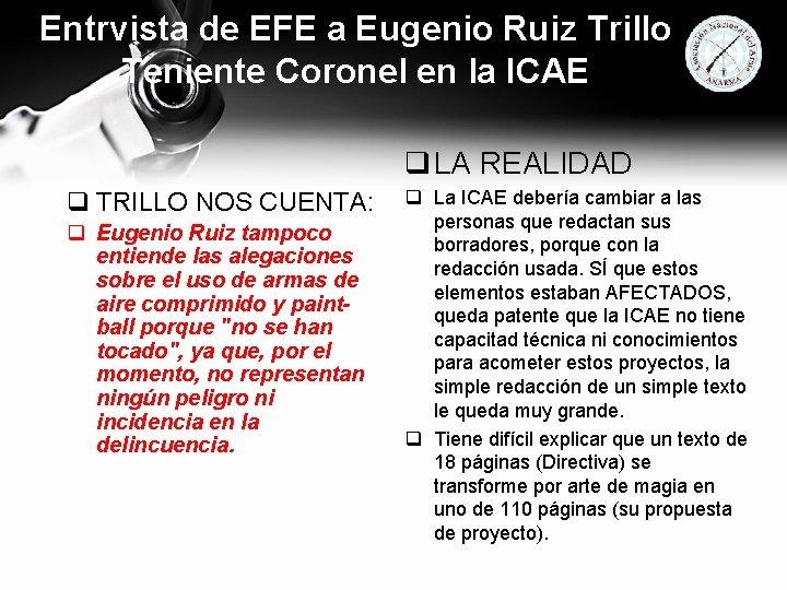 Entrvista de EFE a Eugenio Ruiz Trillo Teniente Coronel en la ICAE q LA