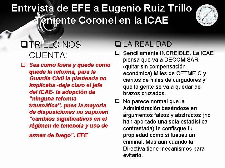 Entrvista de EFE a Eugenio Ruiz Trillo Teniente Coronel en la ICAE q TRILLO