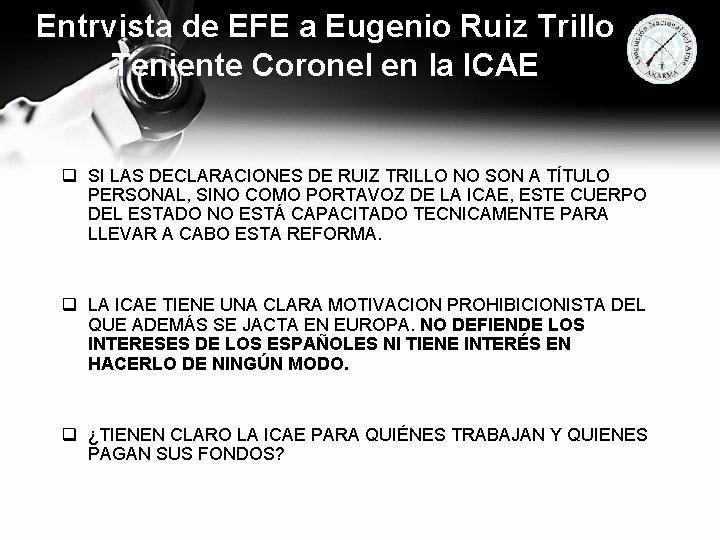 Entrvista de EFE a Eugenio Ruiz Trillo Teniente Coronel en la ICAE q SI