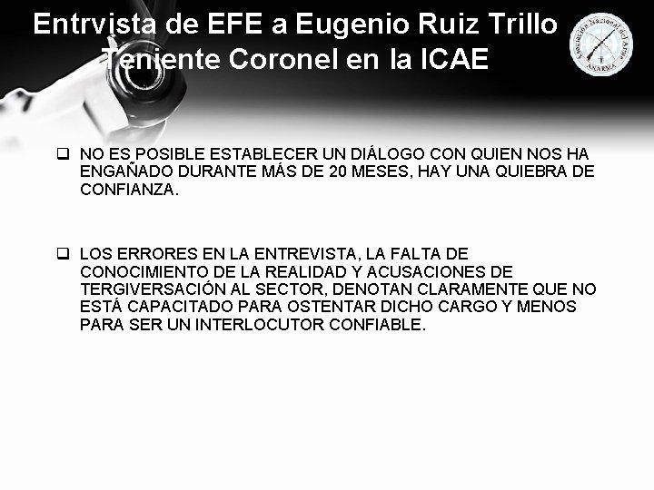 Entrvista de EFE a Eugenio Ruiz Trillo Teniente Coronel en la ICAE q NO