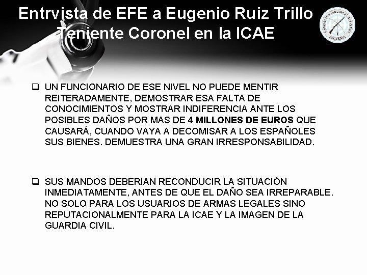 Entrvista de EFE a Eugenio Ruiz Trillo Teniente Coronel en la ICAE q UN