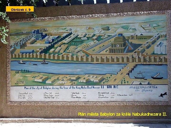 Obrázek č. 9 Plán města Babylon za krále Nabukadnezara II.