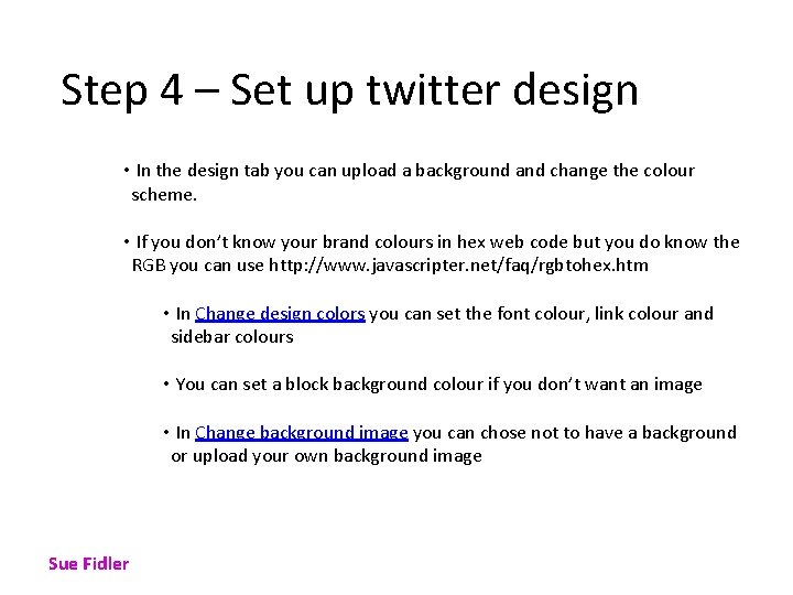 Step 4 – Set up twitter design • In the design tab you can