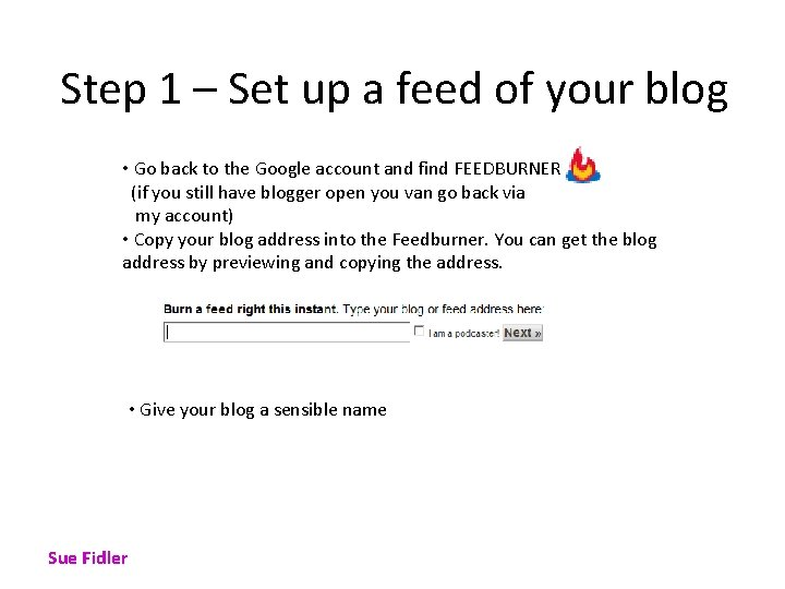 Step 1 – Set up a feed of your blog • Go back to