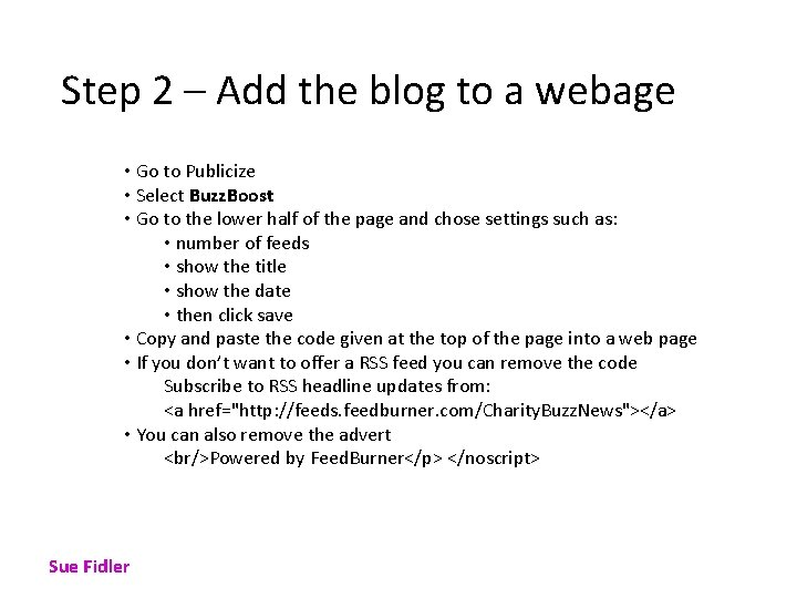 Step 2 – Add the blog to a webage • Go to Publicize •