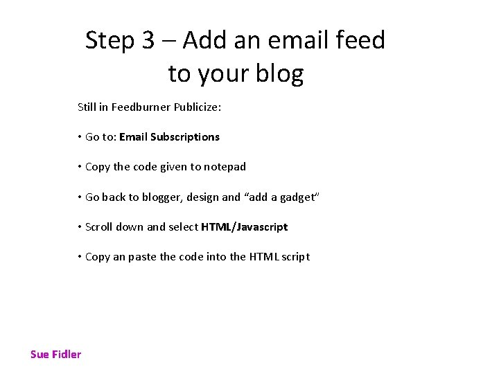 Step 3 – Add an email feed to your blog Still in Feedburner Publicize: