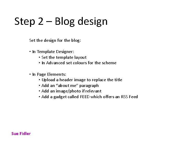 Step 2 – Blog design Set the design for the blog: • In Template