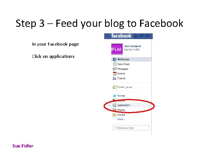 Step 3 – Feed your blog to Facebook In your Facebook page Click on