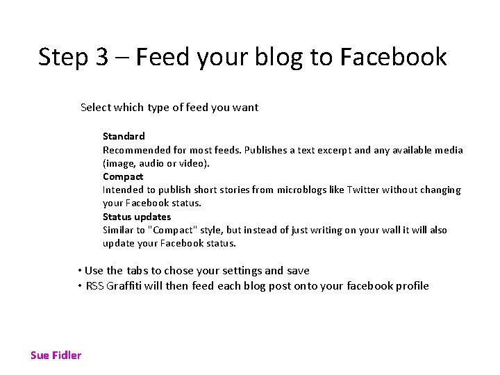 Step 3 – Feed your blog to Facebook Select which type of feed you