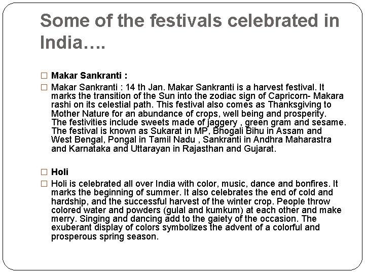Some of the festivals celebrated in India…. � Makar Sankranti : 14 th Jan.