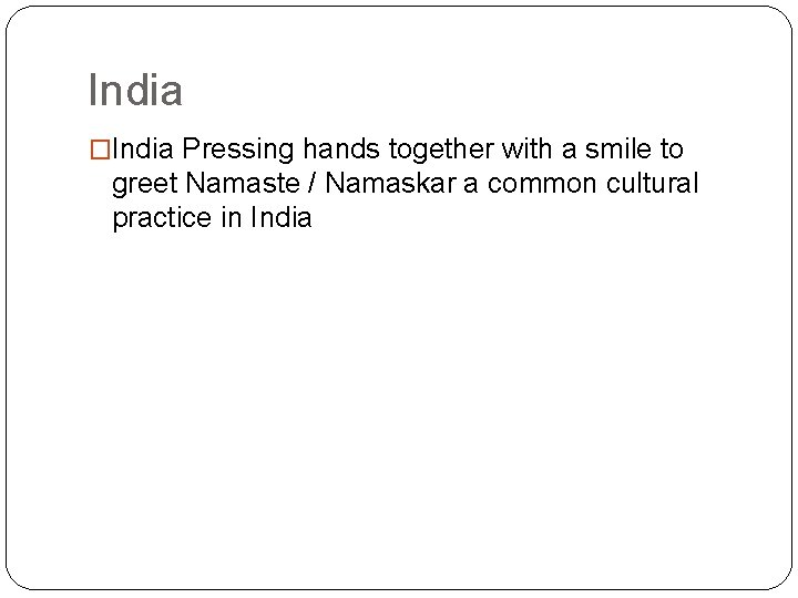 India �India Pressing hands together with a smile to greet Namaste / Namaskar a