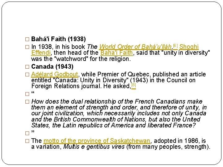 � Bahá'í Faith (1938) � In 1938, in his book The World Order of