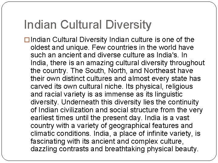 Indian Cultural Diversity � Indian Cultural Diversity Indian culture is one of the oldest