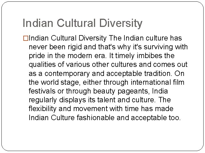 Indian Cultural Diversity �Indian Cultural Diversity The Indian culture has never been rigid and