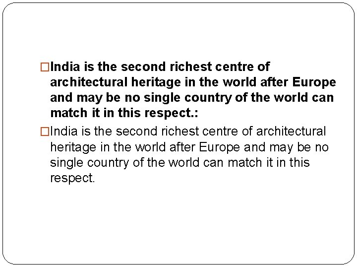 �India is the second richest centre of architectural heritage in the world after Europe