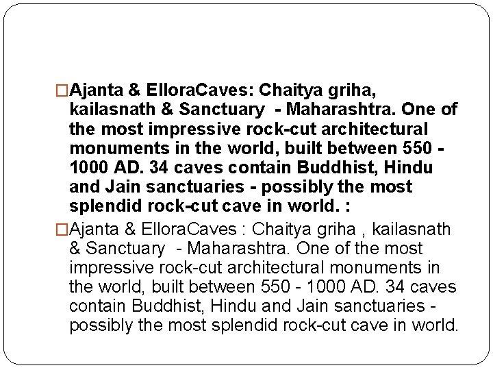 �Ajanta & Ellora. Caves: Chaitya griha, kailasnath & Sanctuary - Maharashtra. One of the
