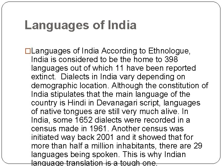 Languages of India �Languages of India According to Ethnologue, India is considered to be
