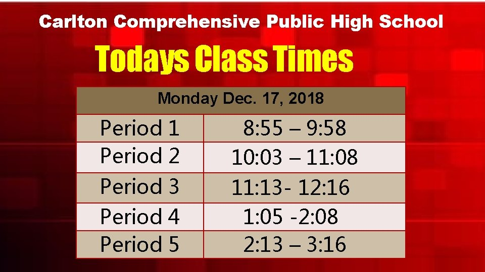 Carlton Comprehensive Public High School Todays Class Times Monday Dec. 17, 2018 Period 1