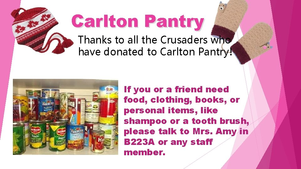 Carlton Pantry Thanks to all the Crusaders who have donated to Carlton Pantry! If