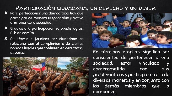 Participación ciudadana, un derecho y un deber. ✘ Para perfeccionar una democracia hay que