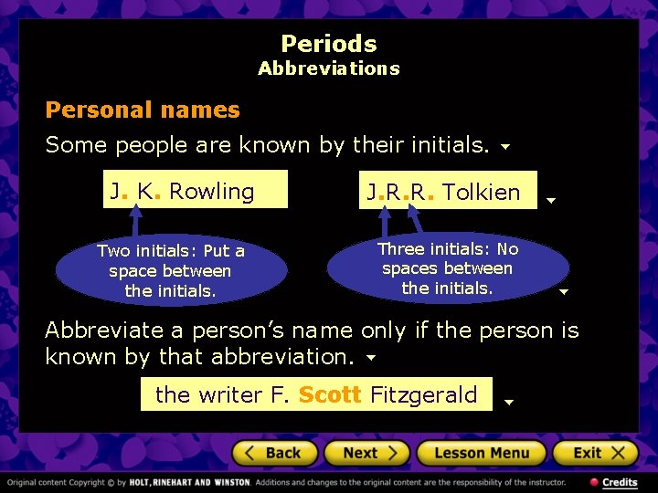 Periods Abbreviations Personal names Some people are known by their initials. J. K. Rowling