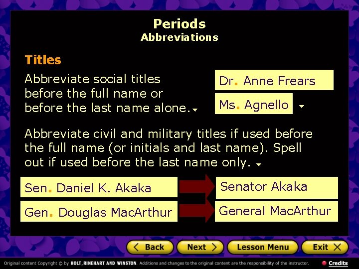 Periods Abbreviations Titles Abbreviate social titles before the full name or before the last