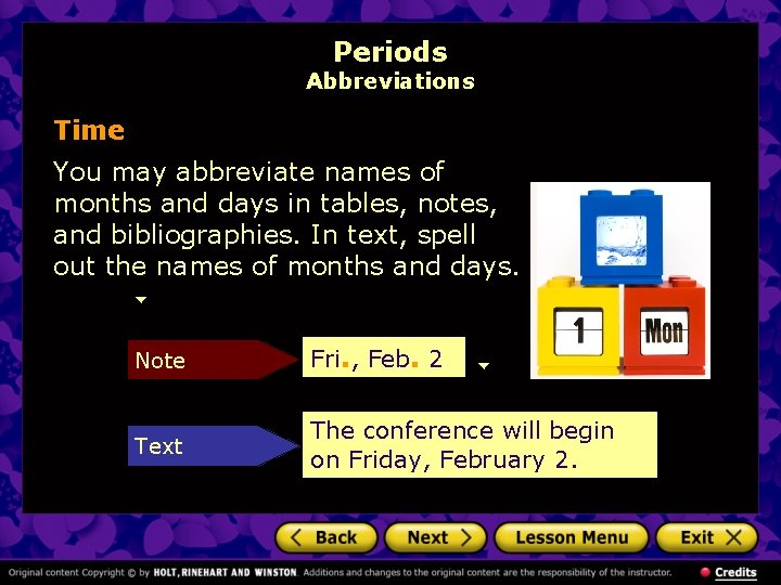 Periods Abbreviations Time You may abbreviate names of months and days in tables, notes,