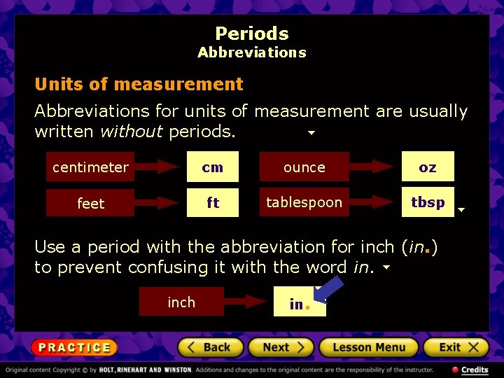 Periods Abbreviations Units of measurement Abbreviations for units of measurement are usually written without