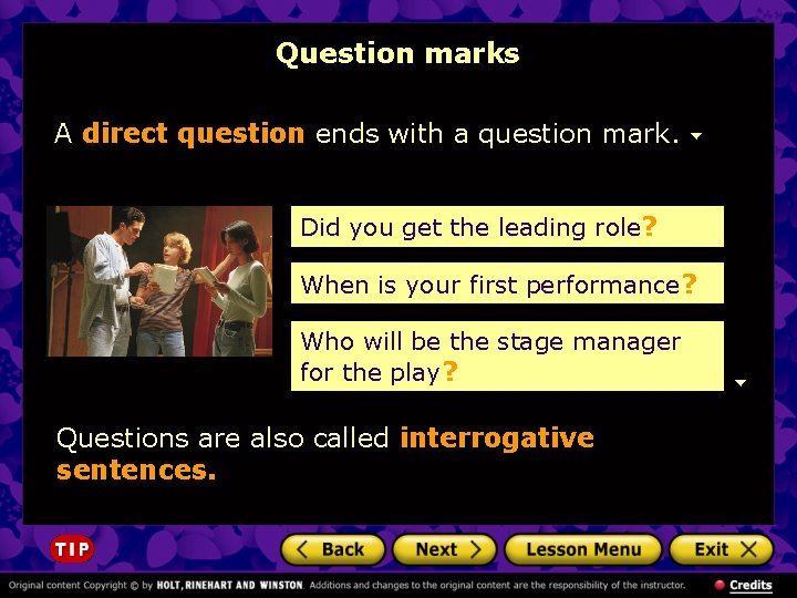 Question marks A direct question ends with a question mark. Did you get the