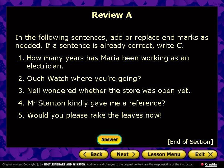 Review A In the following sentences, add or replace end marks as needed. If