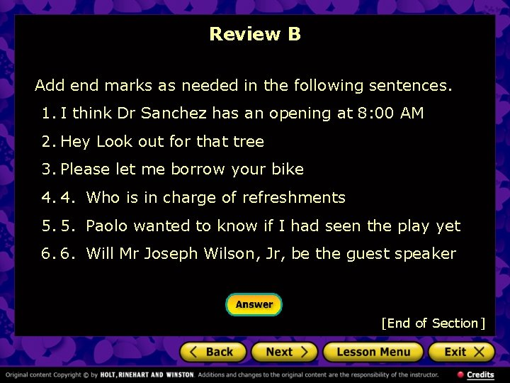 Review B Add end marks as needed in the following sentences. 1. I think