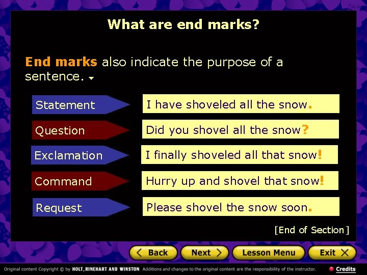 What are end marks? End marks also indicate the purpose of a sentence. Statement
