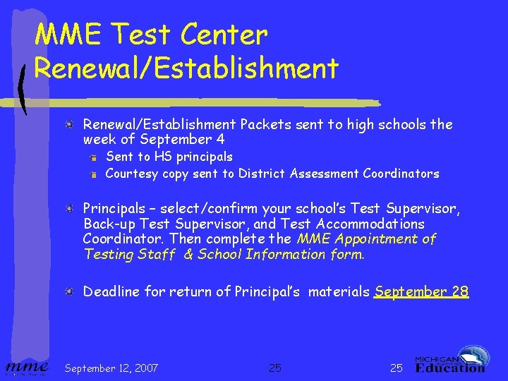MME Test Center Renewal/Establishment Packets sent to high schools the week of September 4