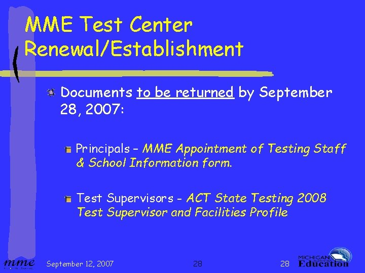 MME Test Center Renewal/Establishment Documents to be returned by September 28, 2007: Principals –