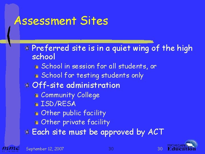 Assessment Sites Preferred site is in a quiet wing of the high school School