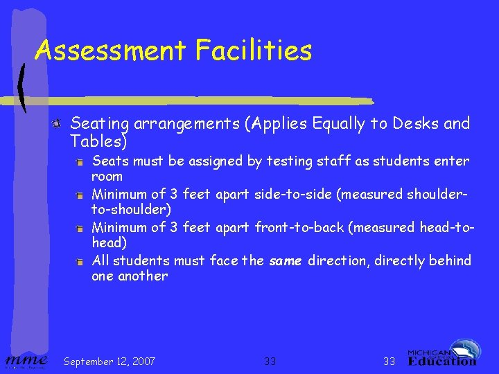 Assessment Facilities Seating arrangements (Applies Equally to Desks and Tables) Seats must be assigned