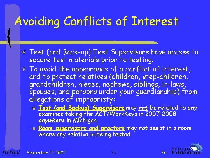 Avoiding Conflicts of Interest Test (and Back-up) Test Supervisors have access to secure test