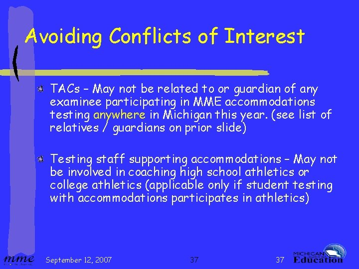 Avoiding Conflicts of Interest TACs – May not be related to or guardian of