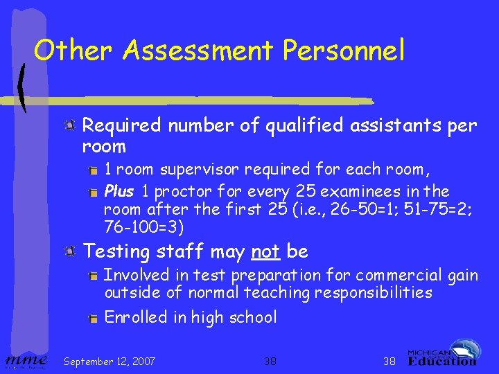 Other Assessment Personnel Required number of qualified assistants per room 1 room supervisor required