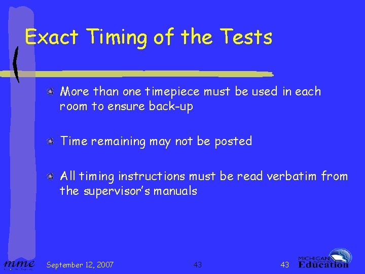 Exact Timing of the Tests More than one timepiece must be used in each