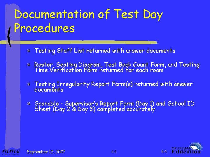 Documentation of Test Day Procedures Testing Staff List returned with answer documents Roster, Seating