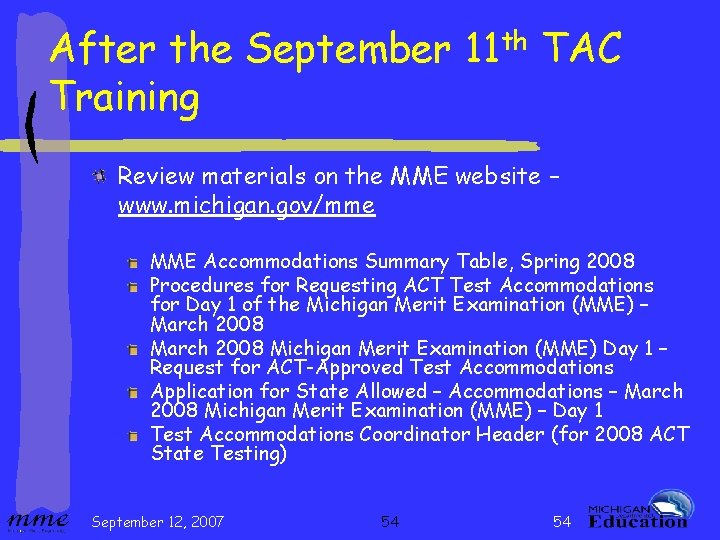 After the September 11 th TAC Training Review materials on the MME website –