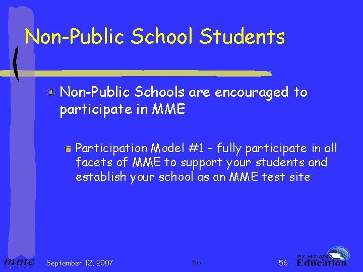 Non-Public School Students Non-Public Schools are encouraged to participate in MME Participation Model #1