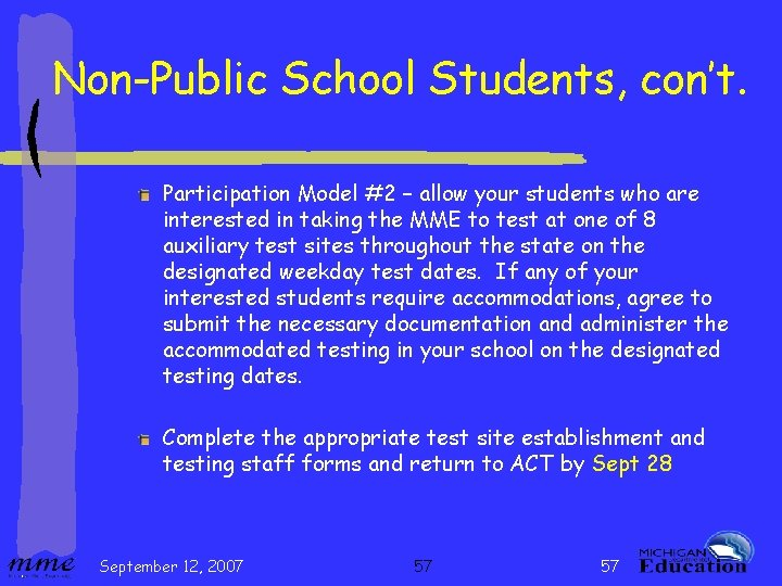Non-Public School Students, con't. Participation Model #2 – allow your students who are interested