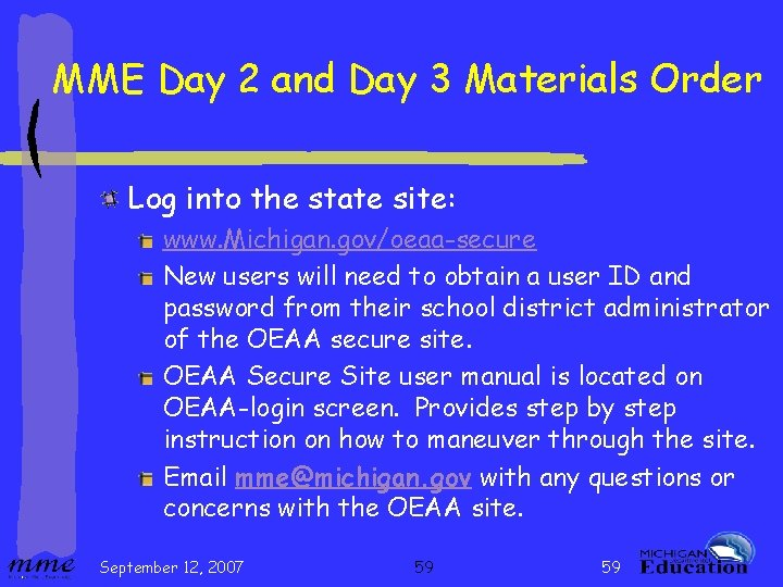 MME Day 2 and Day 3 Materials Order Log into the state site: www.