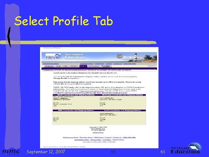 Select Profile Tab September 12, 2007 61 61