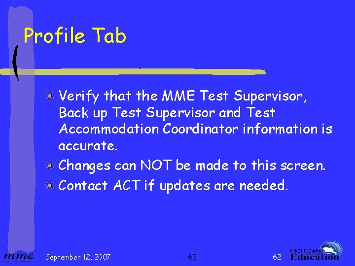 Profile Tab Verify that the MME Test Supervisor, Back up Test Supervisor and Test