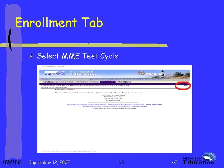 Enrollment Tab Select MME Test Cycle September 12, 2007 63 63