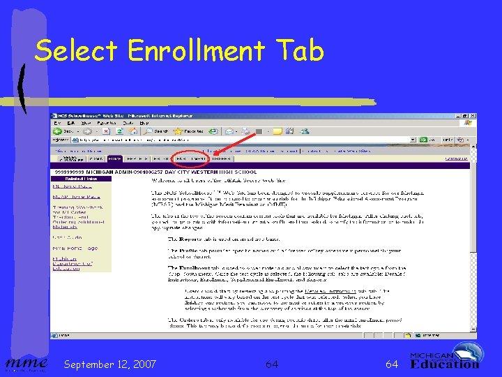 Select Enrollment Tab September 12, 2007 64 64
